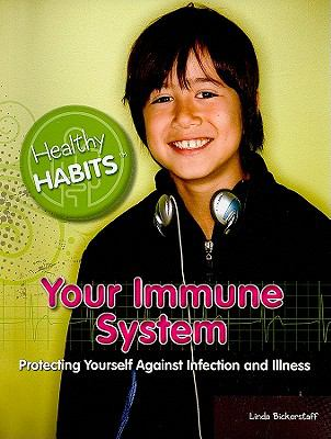 Your Immune System: Protecting Yourself Against Infection and Illness 9781448806126