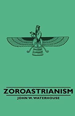Zoroastrianism 9781443732956