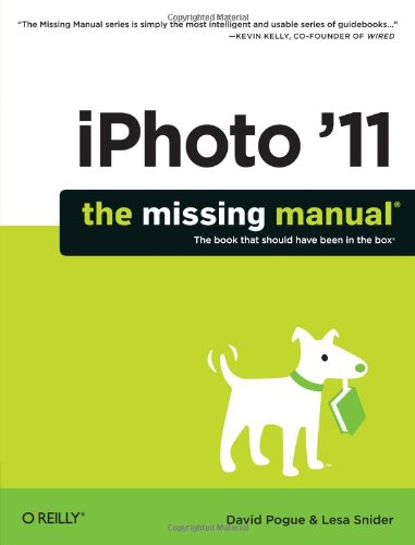 iPhoto '11: The Missing Manual: The Book That Should Have Been in the Box 9781449393236