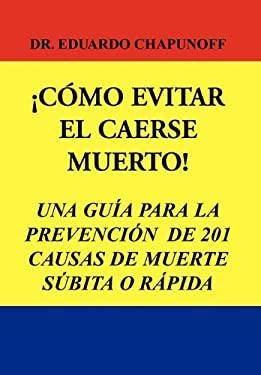 Como Evitar El Caerse Muerto! 9781450060578