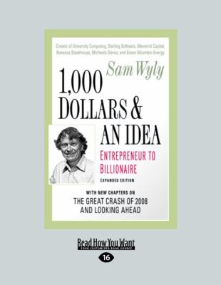 1,000 Dollars and an Idea: Entrepreneur to Billionaire 9781458759429