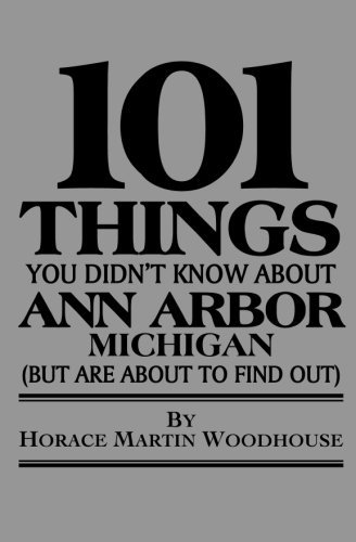 101 Things You Didn't Know about Ann Arbor, Michigan 9781453891353