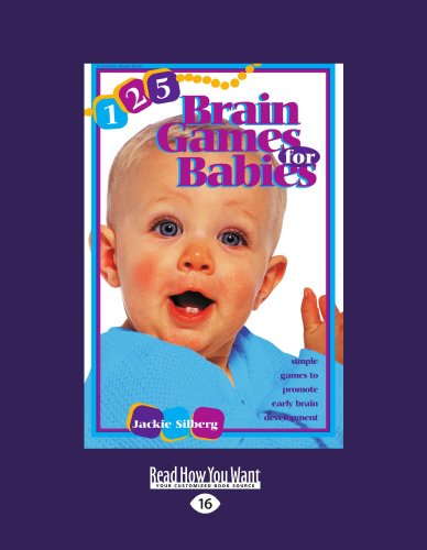 125 Brain Games for Babies: Simple Games to Promote Early Brain Development 9781458766670