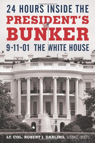 24 Hours Inside the President's Bunker: 9-11-01: The White House 9781450244237