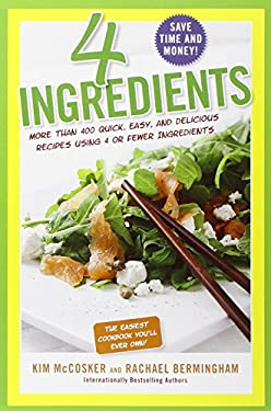 4 Ingredients: More Than 400 Quick, Easy, and Delicious Recipes Using 4 or Fewer Ingredients 9781451635157