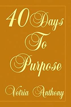 40 Days to Purpose 9781450038409