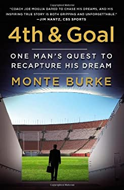 4th and Goal: One Man's Quest to Recapture His Dream 9781455514045