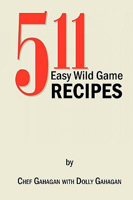 511 Easy Wild Game Recipes 9781453567326