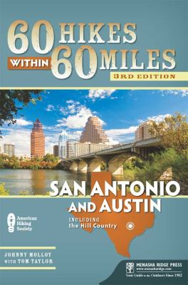 60 Hikes Within 60 Miles: San Antonio and Austin: Including the Hill Country (Large Print 16pt) 9781459618466