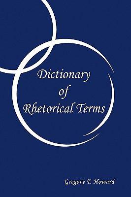 Dictionary of Rhetorical Terms 9781450020282