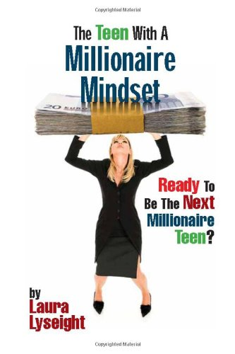 The Teen with a Millionaire Mindset 9781450044936