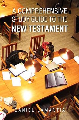 A Comprehensive Study Guide to the New Testament 9781450048026