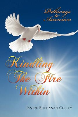 Kindling the Fire Within 9781450055925