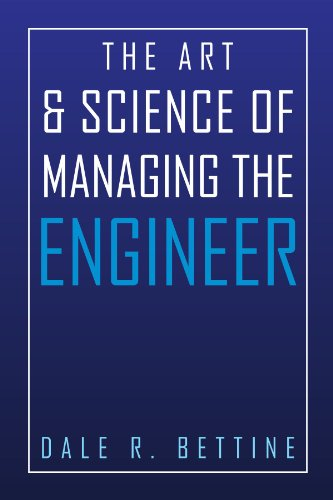 The Art & Science of Managing the Engineer 9781450073554