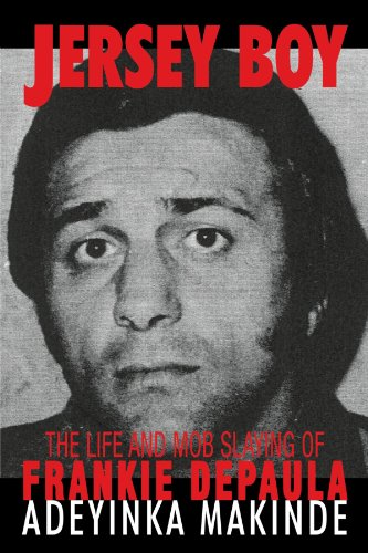 Jersey Boy: The Life and Mob Slaying of Frankie Depaula 9781450206372