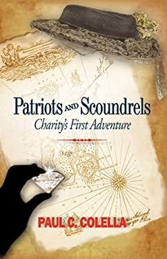 Patriots and Scoundrels: Charity's First Adventure 9781450208765