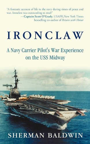 Ironclaw: A Navy Carrier Pilot's War Experience on the USS Midway 9781450212588