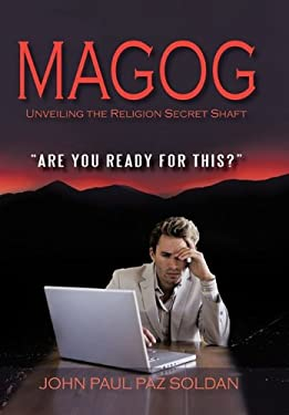 Magog: Unveiling the Religion Secret Shaft 9781450228992