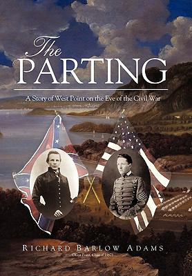 The Parting: A Story of West Point on the Eve of the Civil War 9781450231176