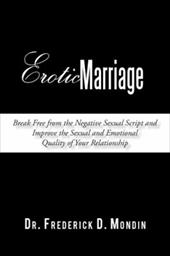 Erotic Marriage: Break Free from the Negative Sexual Script and Improve the Sexual and Emotional Quality of Your Relationship 12868534