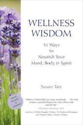 Wellness Wisdom: 31 Ways to Nourish Your Mind, Body, & Spirit
