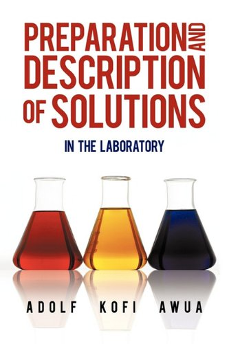 Preparation and Description of Solutions: In the Laboratory 9781450274449