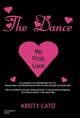 The Dance: My First Love 9781450274944