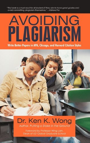 Avoiding Plagiarism: Write Better Papers in APA, Chicago, and Harvard Citation Styles 9781450276283
