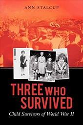 Three Who Survived: Child Survivors of World War II 13144774