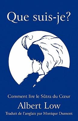Que Suis-Je?: Comment Lire Le Sutra Du C Ur 9781450277549
