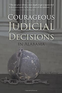Courageous Judicial Decisions in Alabama 9781450283472