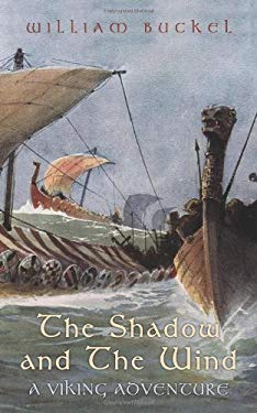 The Shadow and the Wind: A Viking Adventure 9781450284127