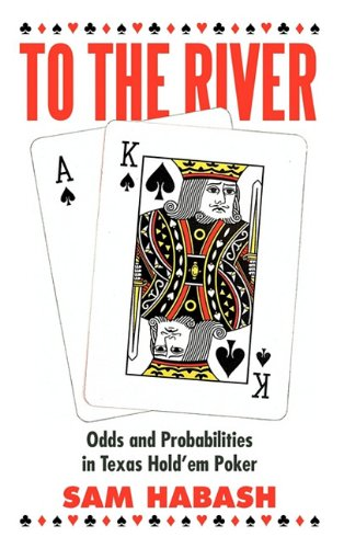 To the River: Odds and Probabilities in Texas Hold'em Poker 9781450284356