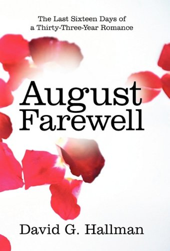 August Farewell: The Last Sixteen Days of a Thirty-Three-Year Romance 9781450286367