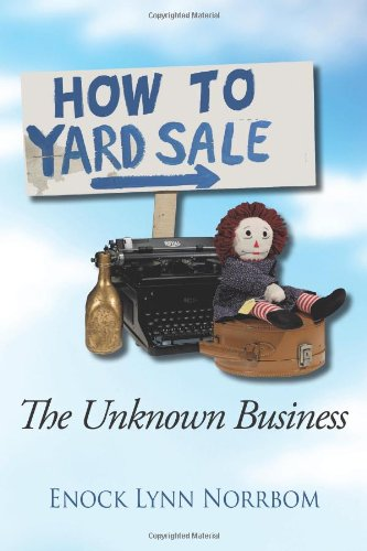 How to Yard Sale: The Unknown Business 9781450287371