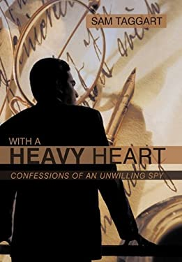 With a Heavy Heart: Confessions of an Unwilling Spy 9781450288354