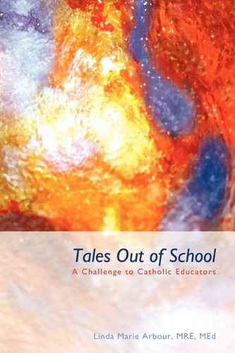 Tales Out of School: A Challenge to Catholic Educators 9781450289092