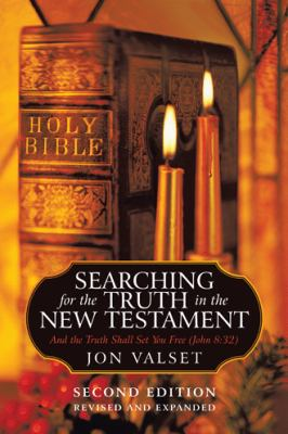 Searching for the Truth in the New Testament: Revised and Expanded Edition 9781450289283