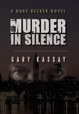Murder in Silence: A Duke Becker Novel 9781450290470