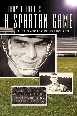 A Spartan Game: The Life and Loss of Don Holleder 9781450290814