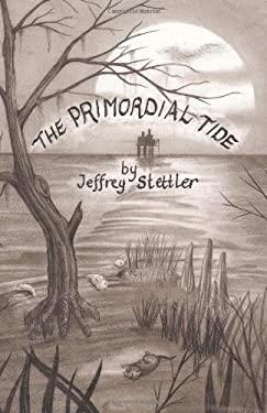 The Primordial Tide 9781450293976