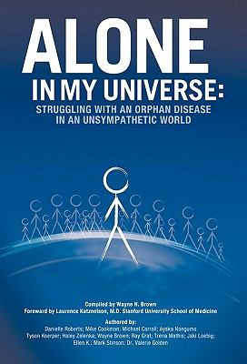 Alone in My Universe: Struggling with an Orphan Disease in an Unsympathetic World 9781450295925