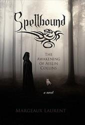 Spellbound: The Awakening of Aislin Collins 13372913