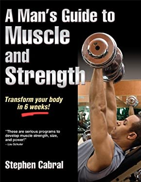 A Man's Guide to Muscle and Strength 9781450402200