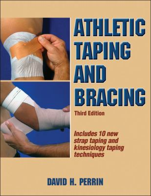 Athletic Taping and Bracing-3rd Edition 9781450413527