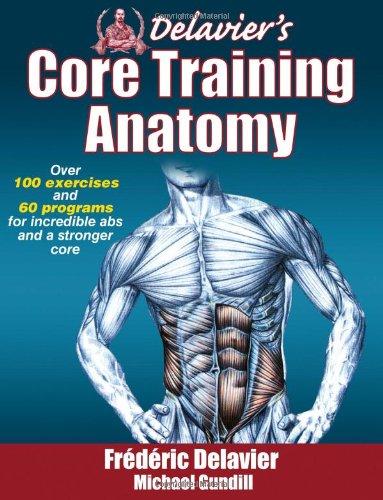Delavier's Core Training Anatomy 9781450413992