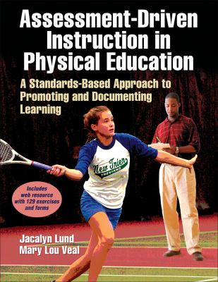 Assessment-Driven Instruction in Physical Education 9781450419918