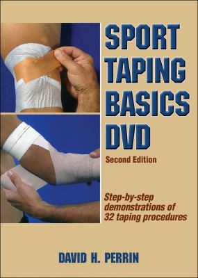 Sport Taping Basics: Step-By-Step Demonstrations of 32 Taping Procedures