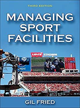 Managing Sport Facilities-3rd Edition
