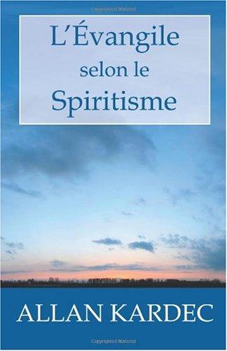 L' Vangile Selon Le Spiritisme 9781450546669